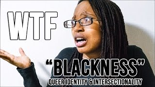 "QAC 28 - On ""Blackness"", Queer Identity & Intersectionality (a rant)"