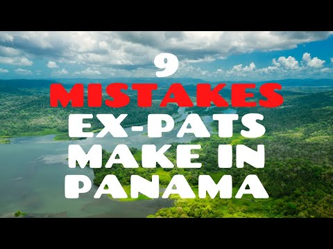 9 Mistakes New Expats Make in Panama