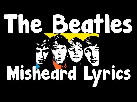 The Beatles Misheard Lyrics