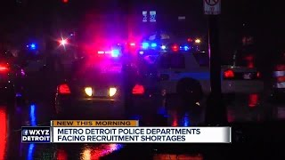 Metro Detroit police departments facing recruitment shortages