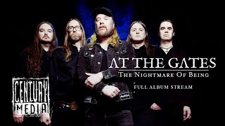 AT THE GATES - The Nightmare Of Being (OFFICIAL ALBUM STREAM)