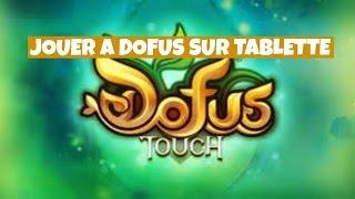 [Dofus Touch] Dial & Naho - Jouer à Dofus sur tablette.