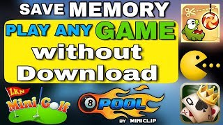 PLAY ANY GAME WITHOUT DOWNLOAD || SAVE YOUR PHONE MEMORY AND DATA || 100% NEW