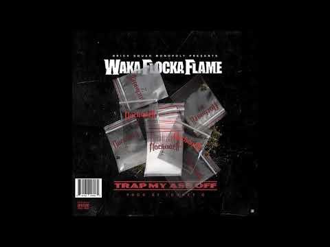 Wacka Flocka Flame Trap my ass off