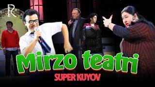 Mirzo teatri - Super kuyov