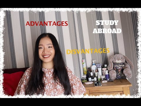 Lợi ích Và Trở Ngại Khi Du Học. What Are The Advantages And Disadvantages Of Studying Abroad.