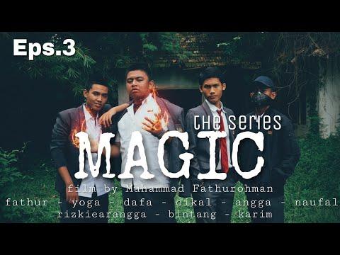 MAGIC THE SERIES | Eps 3
