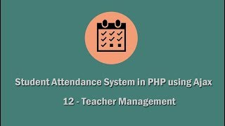 Student Attendance System in PHP using Ajax - 12 - Teacher Management