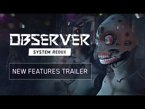 Observer System Redux - New Features Trailer
