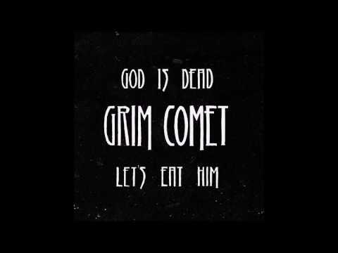 Grim Comet - God Is Dead, Let's Eat Him (2016) (Full Album)