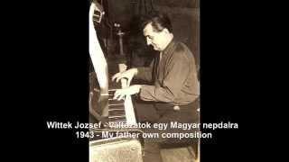 Wittek Jozsef - Valtozatok egy Magyar Nepdalra - 1943 - My father Compositions