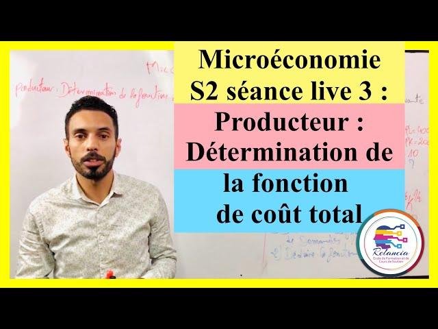 Microéconomie S2 : Producteur : exercice : détermination de la fonction de coût total (RELANCIA)