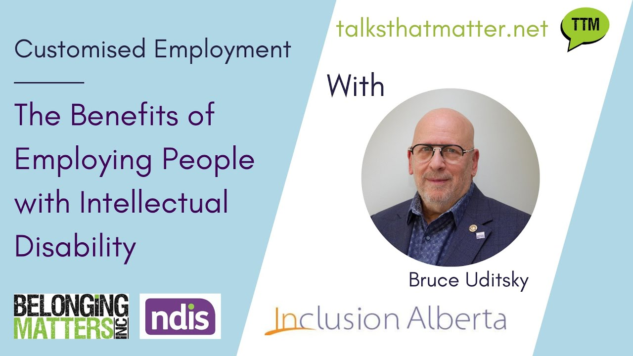 Customised Employment   The benefits of employing people with a disability