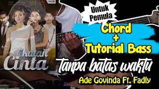 BASS COVER TANPA BATAS WAKTU - ADE GOVINDA FT. FADLY (CHORD) UNTUK PEMULA