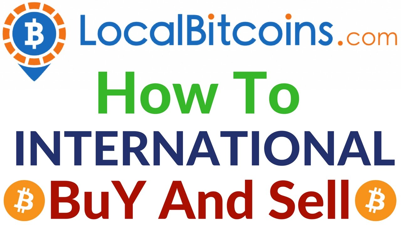 LocalBitcoins How To Buy And Sell Bitcoins International ...