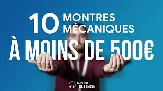 10 Montres mécaniques À MOINS DE 500€ ! 💰(sélection La Petite Trotteuse)