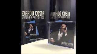 03   Eduardo Costa   Eu Amei Demais