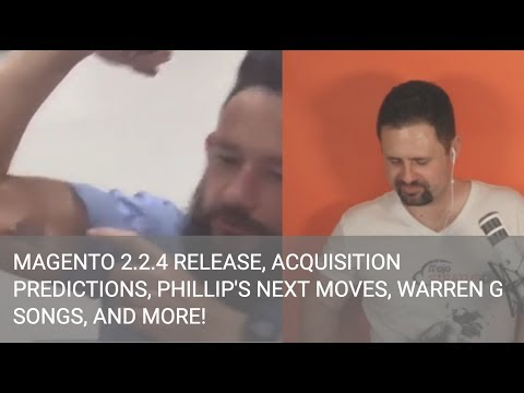Magetalk Live - Magento 2.2.4 Release, Acquisition Predictions, Phillip's Next Moves, and More!