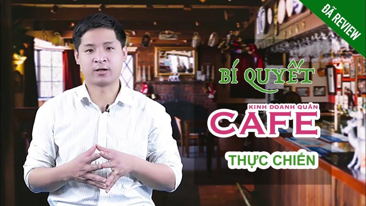 Review khóa học : Bí quyết kinh doanh quán cafe từ A đến Z