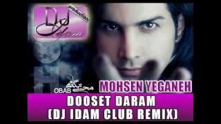 Download Mohsen Yeganeh   Dooset Daram (Dj Idam Club Remix) Mp3 and Videos