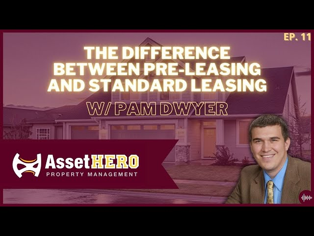 The Difference Between Pre-Leasing And Standard Leasing   Episode 11