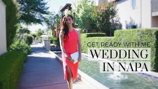 Get Ready With Me - Wedding Guest in Napa, wedding guest
