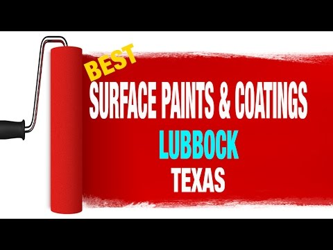 Best surface paints and coatings service in LubbockTexas 855-399-9864
