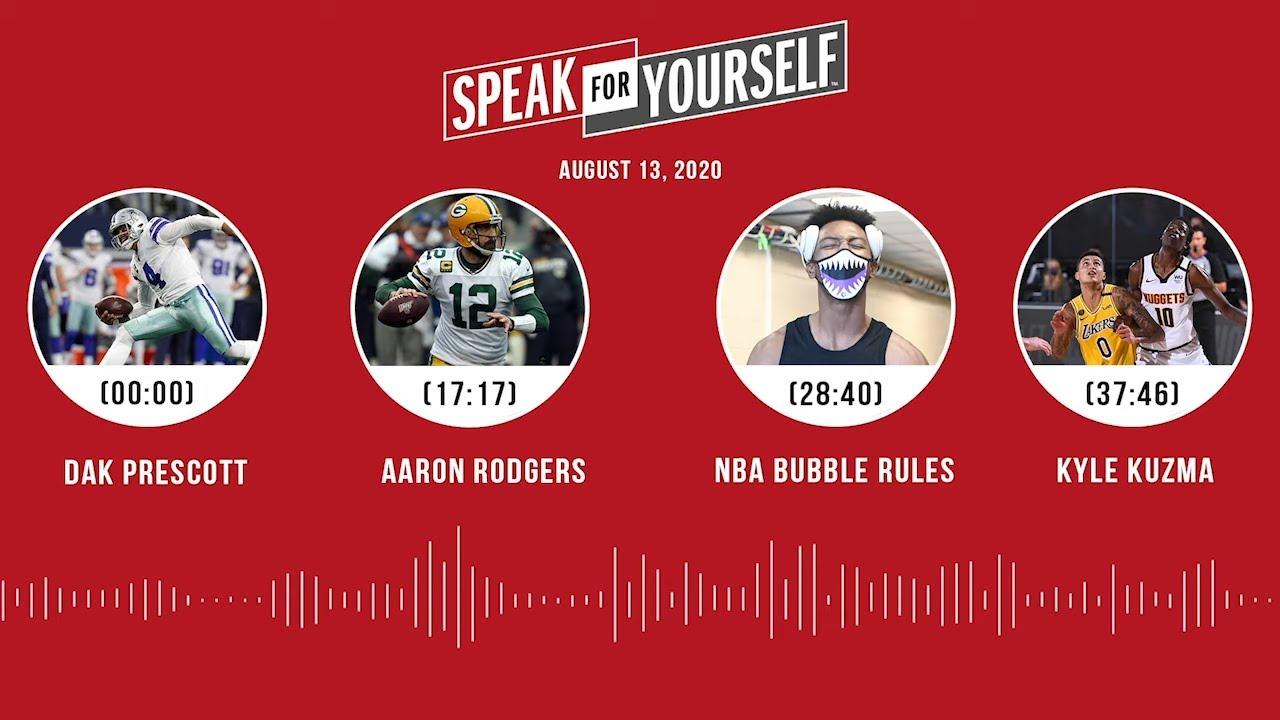 Dak Prescott, Aaron Rodgers, NBA bubble, Kyle Kuzma (8.13.20) | SPEAK FOR YOURSELF Audio Podcast