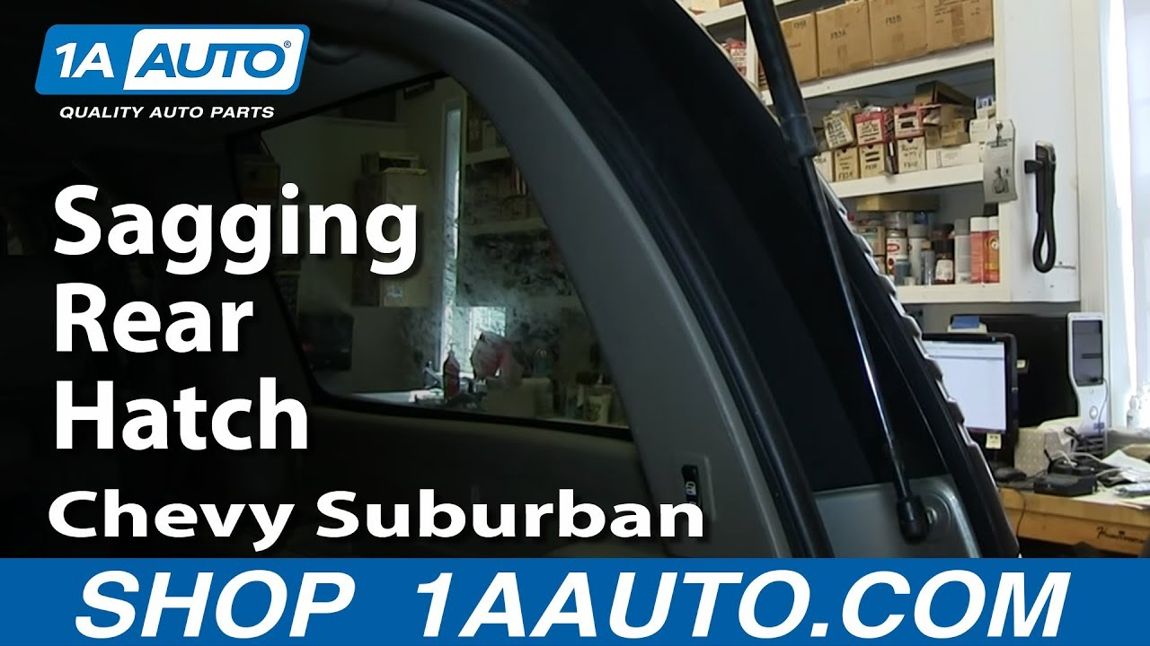 how to fix sagging rear hatch won t stay open 2000 06 chevy suburban [ 1280 x 720 Pixel ]