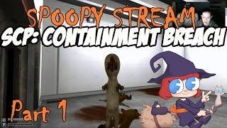 SPOOPY STREAM - SCP: Containment Breach Part 1