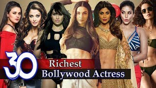 Richest Bollywood Actress - 30 Most Wealthiest Actress In Bollywood Industry Of All Time