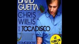 David Guetta and Chris Willis - Tomorrow Can Wait (Tocadisco Evilmix).wmv