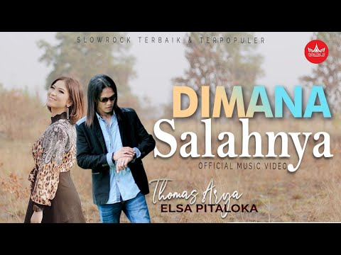 Thomas Arya Feat Elsa Pitaloka - Dimana Salahnya [Slow Rock Terbaru 2019] Official Video