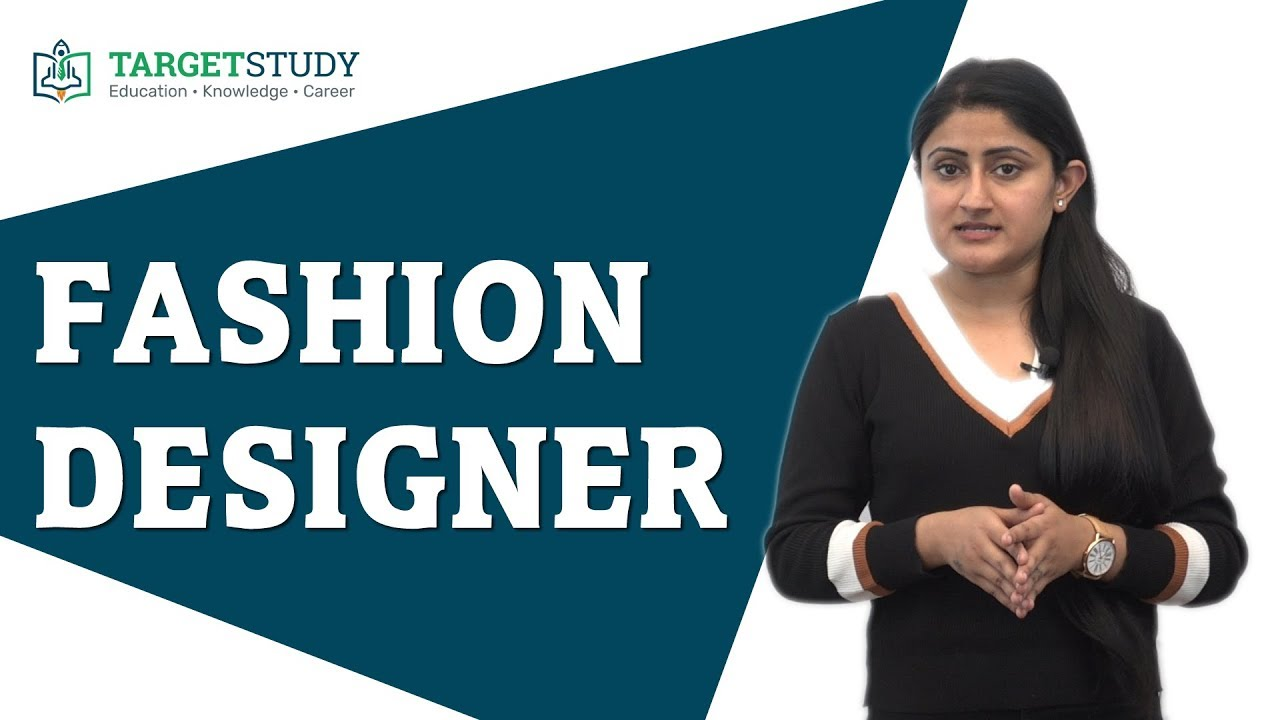 Fashion Designer How To Become A Fashion Designer Courses Process Career Prospects And Salary Youtube