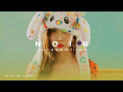 Sunmi || Noir || Spanish Cover By Ana González