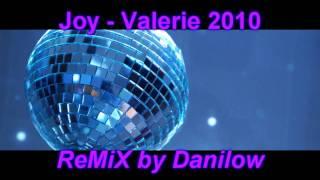 Joy - Valerie 2010 [Dance ReMiX]