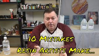 10 Worst Mistakes Resin Artists Make