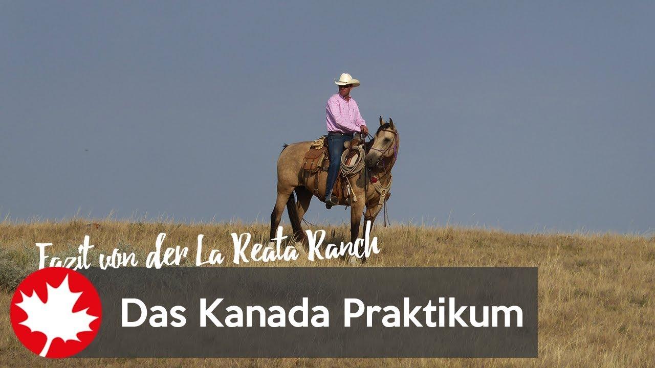 Das Kanada Praktikum Fazit Mit George Von Der La Reata Ranch Youtube