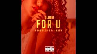 Olumide - For U [Prod. By Omito] | CD Quality HD