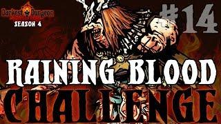Darkest Dungeon Season 4 - Raining Blood Challenge - Episode 14