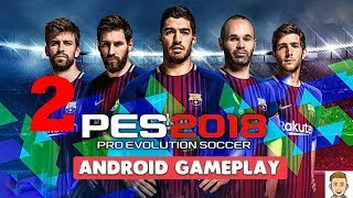 Pes 2018 pro evolution soccer 1080p gameplay mobile part #2