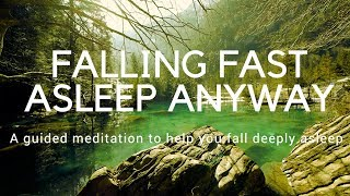 FALL FAST ASLEEP ANYWAY A guided meditation to help you fall deeply asleep