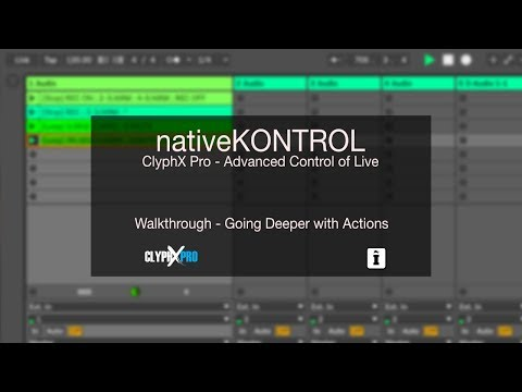 nativeKONTROL - ClyphX Pro - Going Deeper with Actions