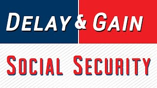 Boost Your Social Security: Delay & Gain