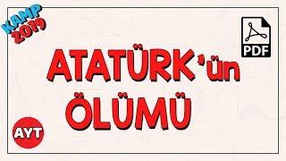 Atatürk'ün Ölümü | AYT Tarih