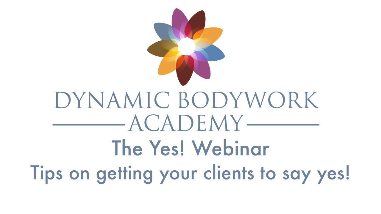 Dynamic Bodywork Academy Yes! Webinar Replay