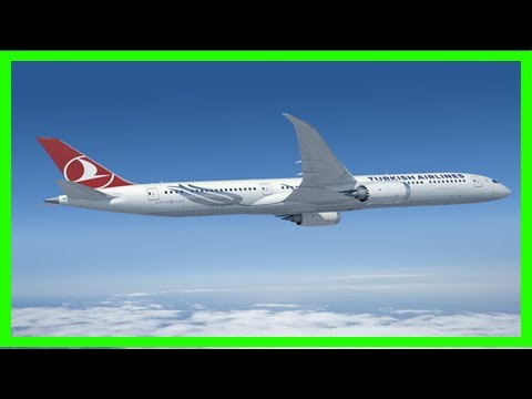 Breaking News | Turkish airlines to buy 40 787-9 dreamliners