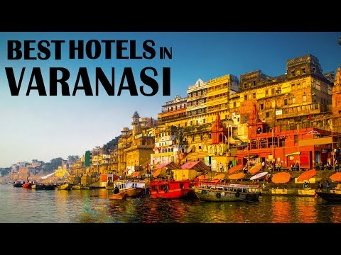 Best Hotels And Resorts In Varanasi, India