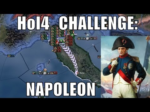 Hearts of Iron 4 Challenge: Napoleon - restoring France to glory