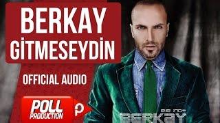 Berkay - Gitmeseydin - ( Official Audio )